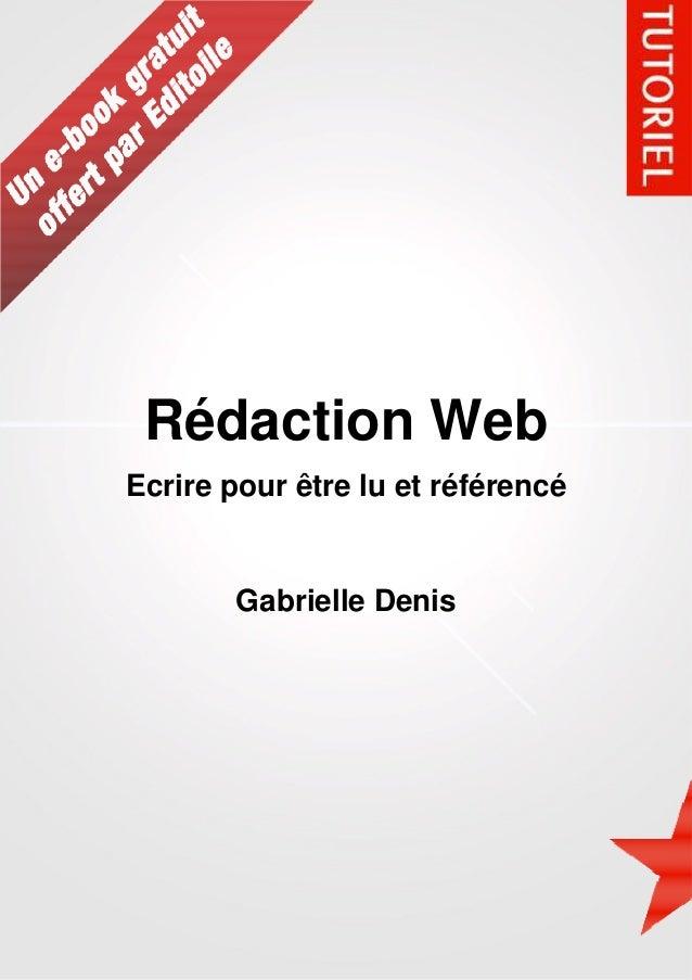 Rédaction Web Ecrire pour être lu et référencé Gabrielle Denis