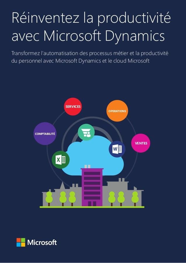 Réinventez la productivité avec MicrosoftDynamics Transformez l'automatisation des processus métier et la productivité du...