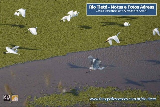 Rio Tietê - Notas e Fotos Aéreas Cássio Vasconcellos e Alessandro Azzoni wwwwwwwwwwwwwwwwwwwwwwwwwwwwww..fffffffffffoooooo...