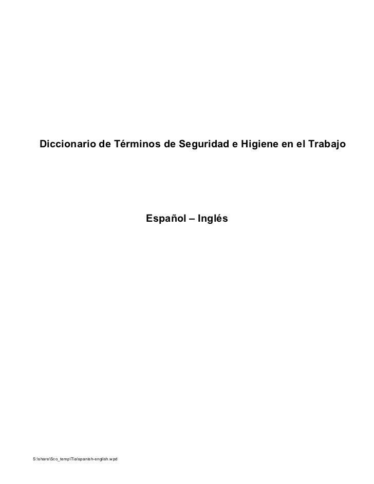 Diccionario de Términos de Seguridad e Higiene en el Trabajo                                                 Español – Ing...