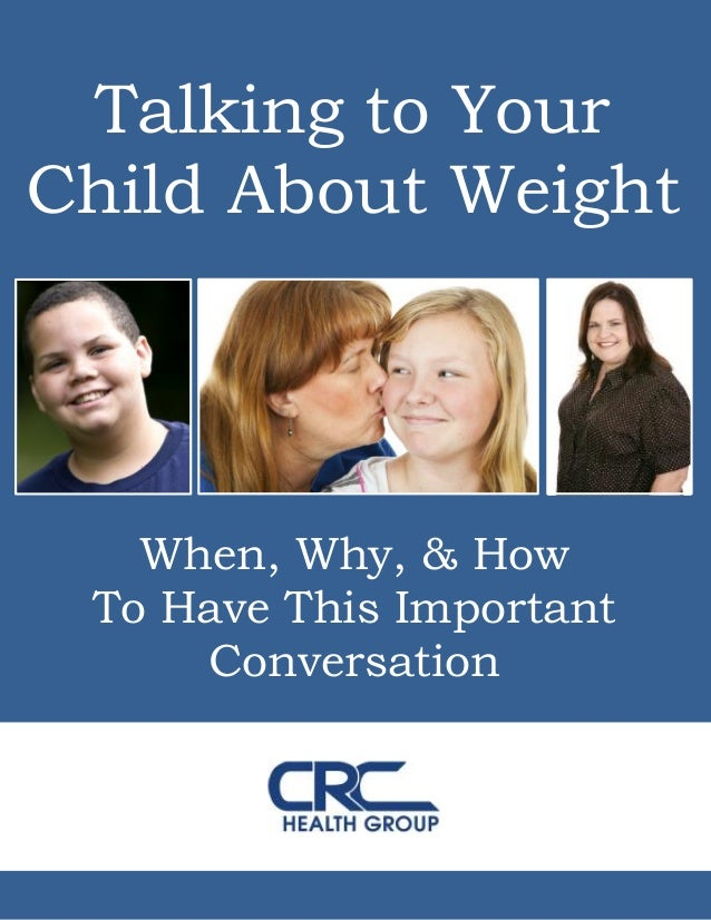 Talking to YourChild About Weight   When, Why, & How To Have This Important     Conversation