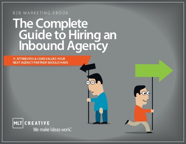 11 ATTRIBUTES & CORE VALUES YOUR NEXT AGENCY PARTNER SHOULD HAVE Guide to Hiring an The Complete Inbound Agency B 2 B M A ...