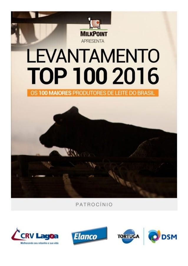 LEVANTAMENTO TOP 100 • 2016 2 Resumo • Os 100 maiores produtores em 2015 apresentaram produção média de 15.453 litros/dia,...