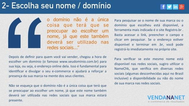 2- Escolha seu nome / domínio Depois  de  definir  para  quem  você  vai  vender,  chegou  a  hora  d...