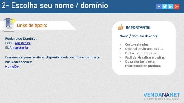 2- Escolha seu nome / domínio Registro  de  Domínio:   Brasil:  registro.br   EUA:  register.br      Ferra...