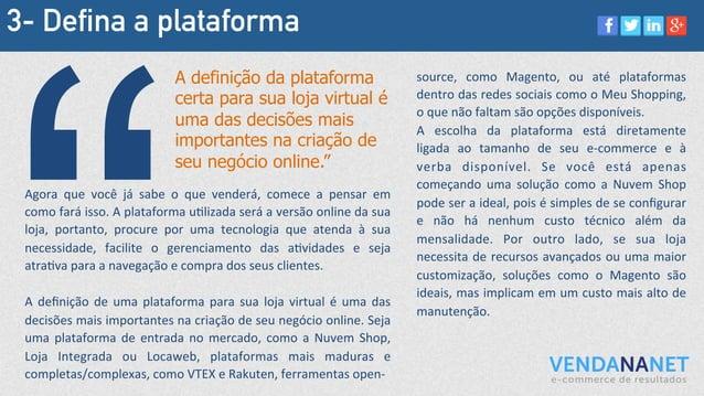 3- Defina a plataforma Agora   que   você   já   sabe   o   que   venderá,   comece   a   pensar   e...