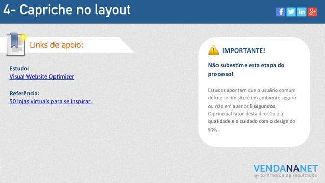 4- Capriche no layout Estudo:   Visual  Website  OpMmizer      Referência:   50  lojas  virtuais  para ...