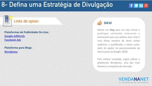 8- Defina uma Estratégia de Divulgação Plataformas  de  Publicidade  On-‐Line:   Google  AdWords   Facebook ...