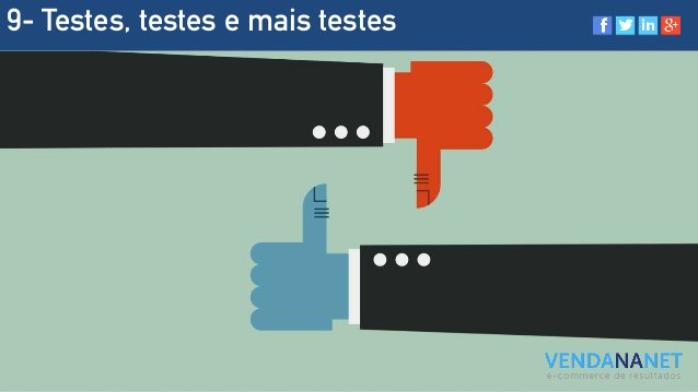 9- Testes, testes e mais testes