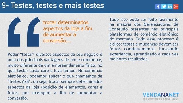 """9- Testes, testes e mais testes Poder  """"testar""""  diversos  aspectos  de  seu  negócio  é   uma  das  p..."""
