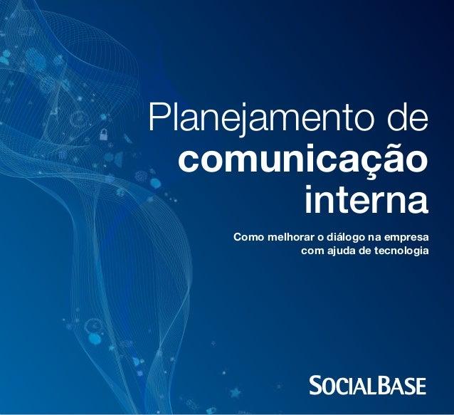Planejamento de comunicação interna Como melhorar o diálogo na empresa com ajuda de tecnologia