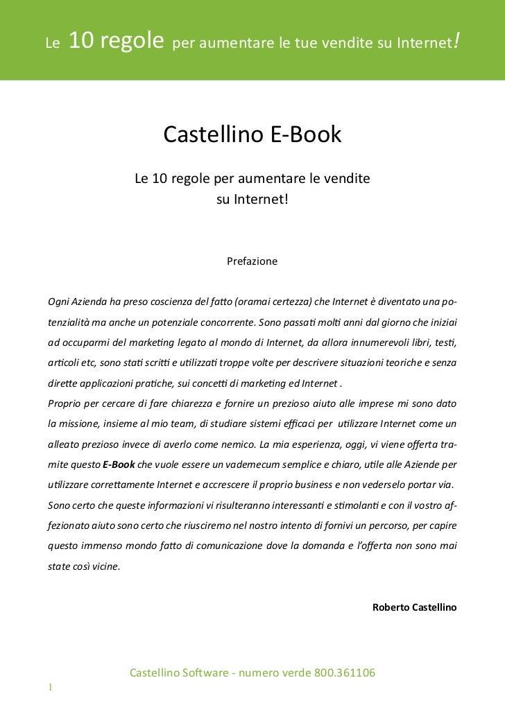 Le   10 regole              per aumentare le tue vendite su Internet!                           Castellino E-Book         ...