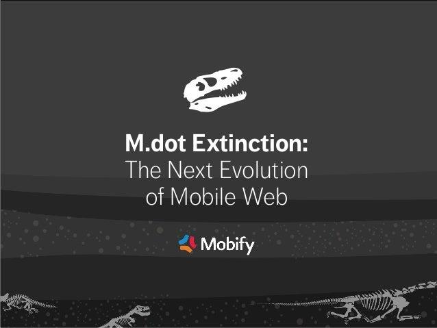 M.dot Extinction: The Next Evolution of Mobile Web