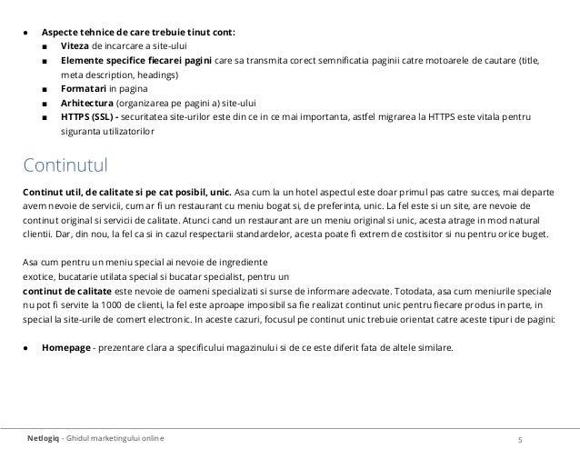 Netlogiq - Ghidul marketingului online 5 ● Aspecte tehnice de care trebuie tinut cont: ■ Viteza de incarcare a site-ului ■...