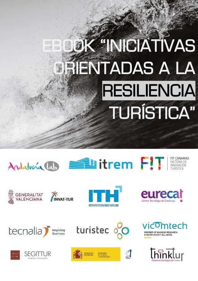 """1 EBOOK """"INICIATIVAS ORIENTADAS A LA RESILIENCIA TURÍSTICA"""""""