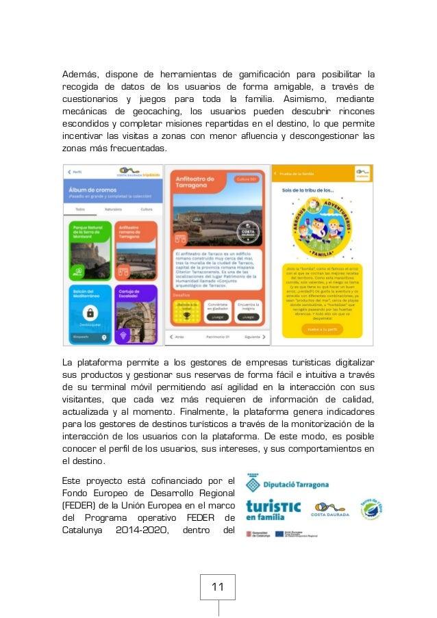 11 Además, dispone de herramientas de gamificación para posibilitar la recogida de datos de los usuarios de forma amigable...