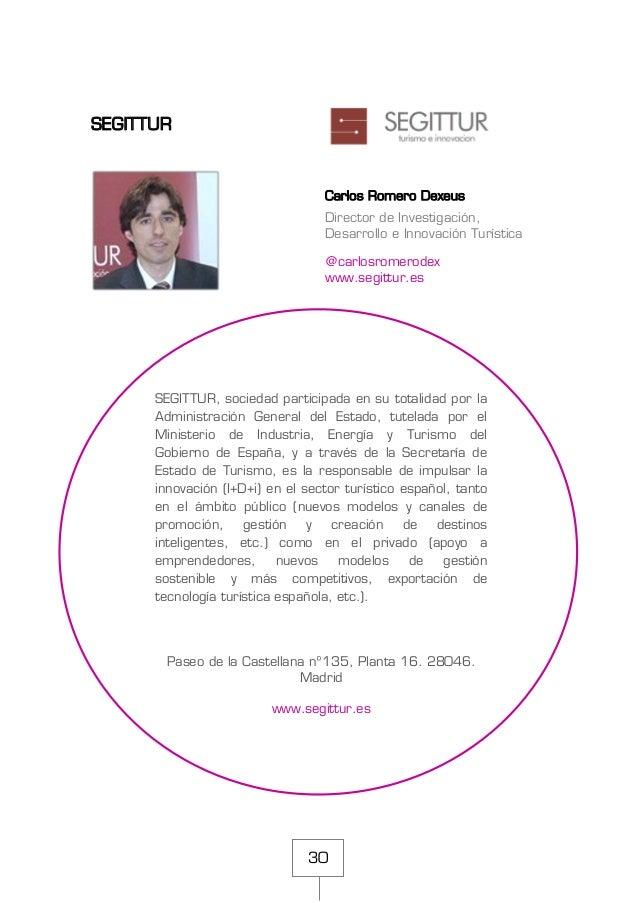 30 SEGITTUR Carlos Romero Dexeus Director de Investigación, Desarrollo e Innovación Turística @carlosromerodex www.segittu...