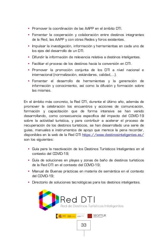 33 ▪ Promover la coordinación de las AAPP en el ámbito DTI. ▪ Fomentar la cooperación y colaboración entre destinos integr...