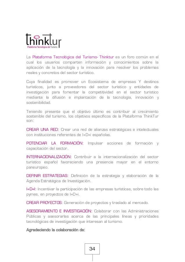 34 La Plataforma Tecnológica del Turismo- Thinktur es un foro común en el cual los usuarios comparten información y conoci...