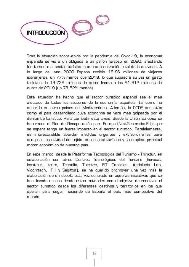 5 INTRODUCCIÓN Tras la situación sobrevenida por la pandemia del Covid-19, la economía española se vio a un obligada a un ...