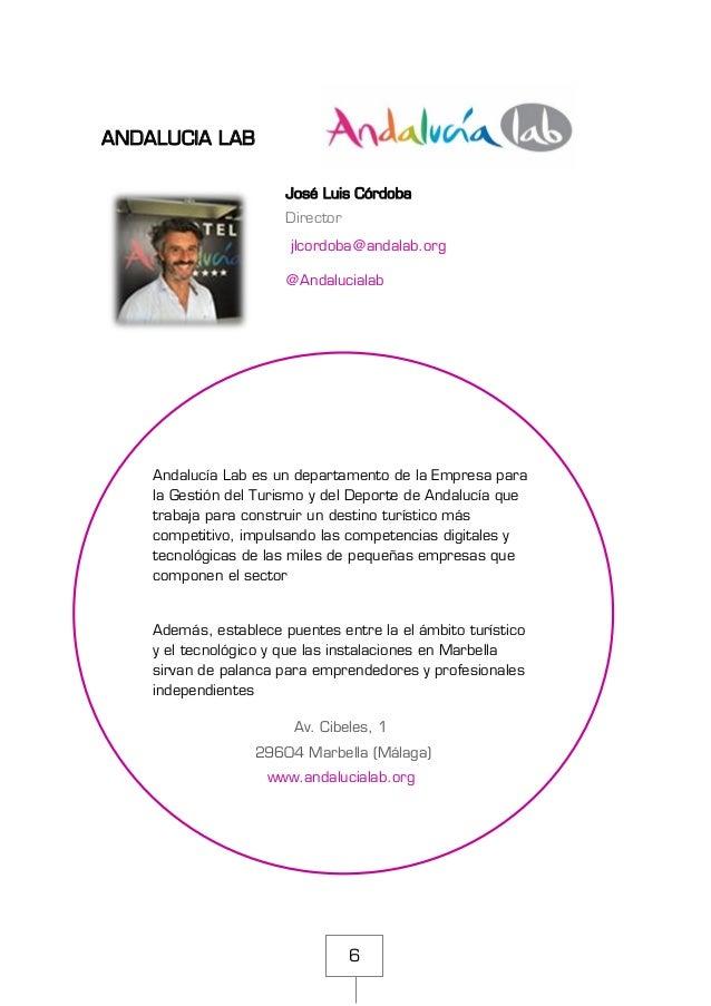 6 ANDALUCIA LAB José Luis Córdoba Director jlcordoba@andalab.org @Andalucialab Andalucía Lab es un departamento de la Empr...
