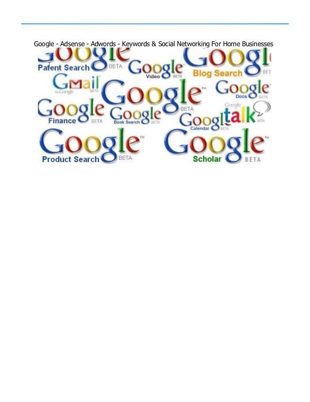 Google - Adsense - Adwords - Keywords & Social Networking For Home Businesses