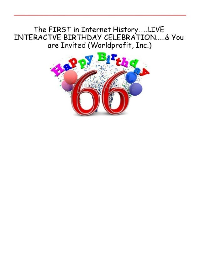 The FIRST in Internet History.....LIVEINTERACTVE BIRTHDAY CELEBRATION.....& You        are Invited (Worldprofit, Inc.)