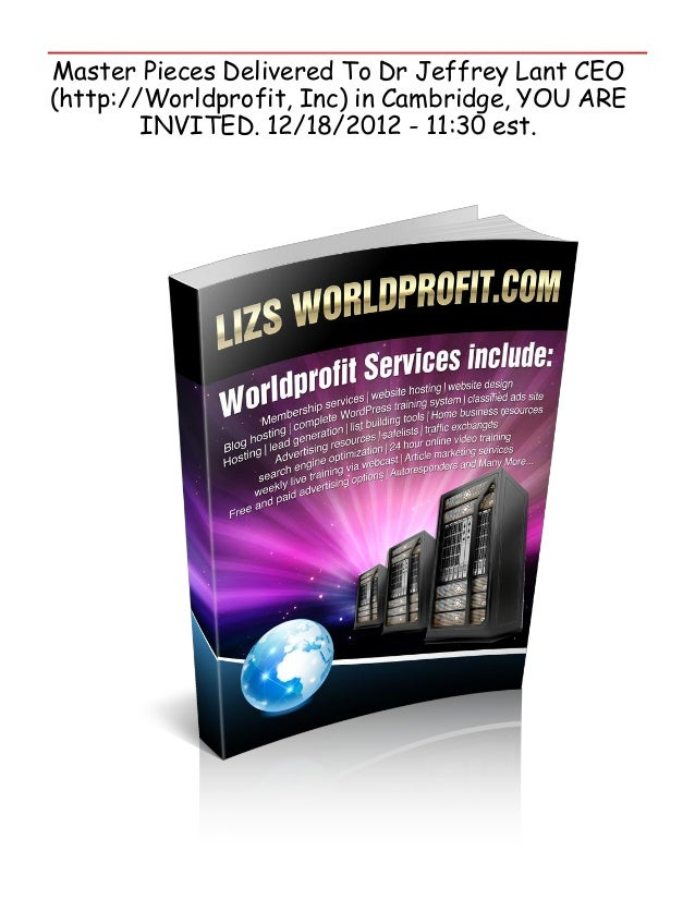 Master Pieces Delivered To Dr Jeffrey Lant CEO(http://Worldprofit, Inc) in Cambridge, YOU ARE        INVITED. 12/18/2012 -...