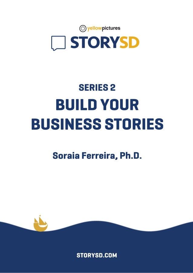 SERIES2 BUILDYOUR BUSINESSSTORIES SoraiaFerreira,Ph.D. STORYSD.COM