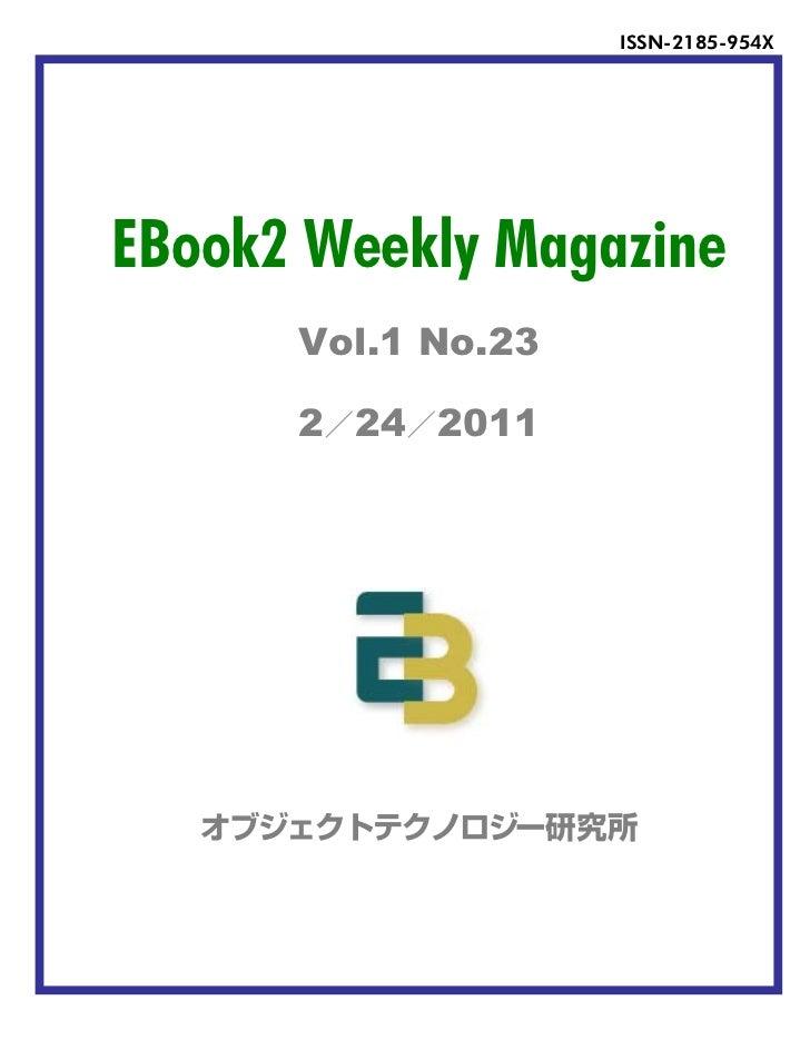 ISSN-2185-954XEBook2 Weekly Magazine      Vol.1 No.23      2 24 2011