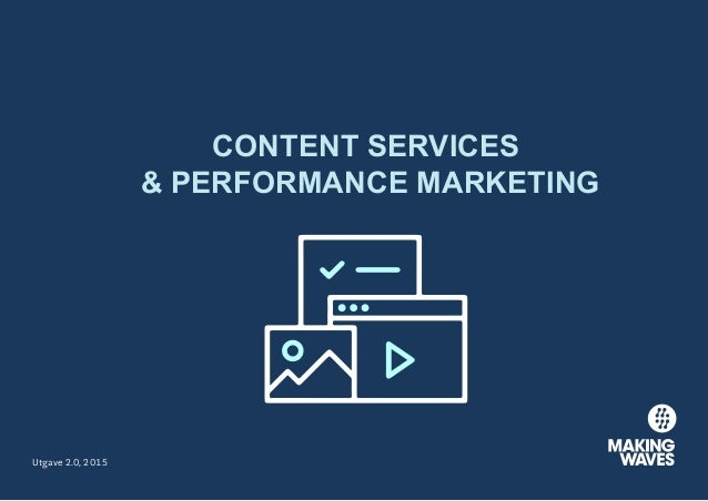 Utgave 2.0, 2015 CONTENT SERVICES & PERFORMANCE MARKETING