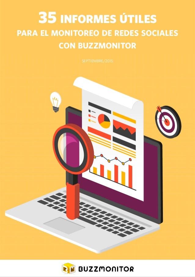 1 35 informes útiles para el monitoreo de redes sociales con buzzmonitor SEPTIEMBRE/2015