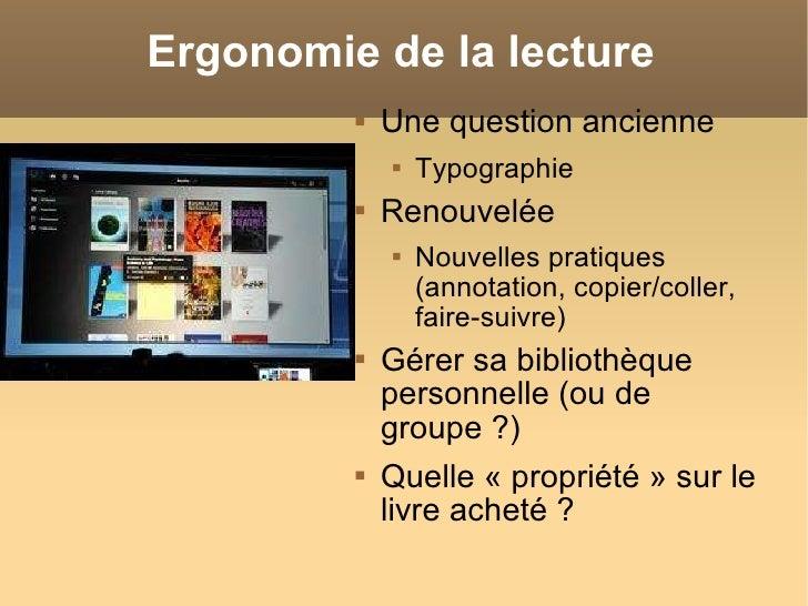 Ergonomie de la lecture <ul><li>Une question ancienne </li></ul><ul><ul><li>Typographie  </li></ul></ul><ul><li>Renouvelée...