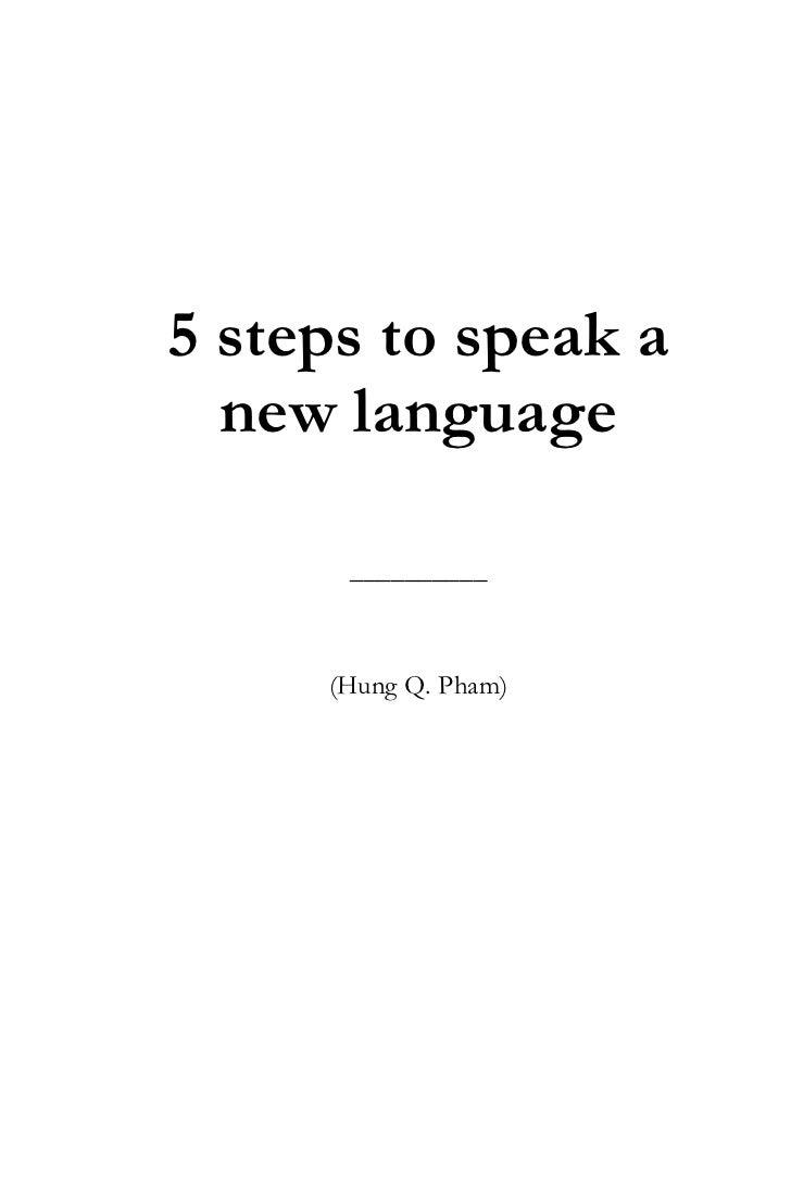 5 steps to speak a  new language      __________     (Hung Q. Pham)