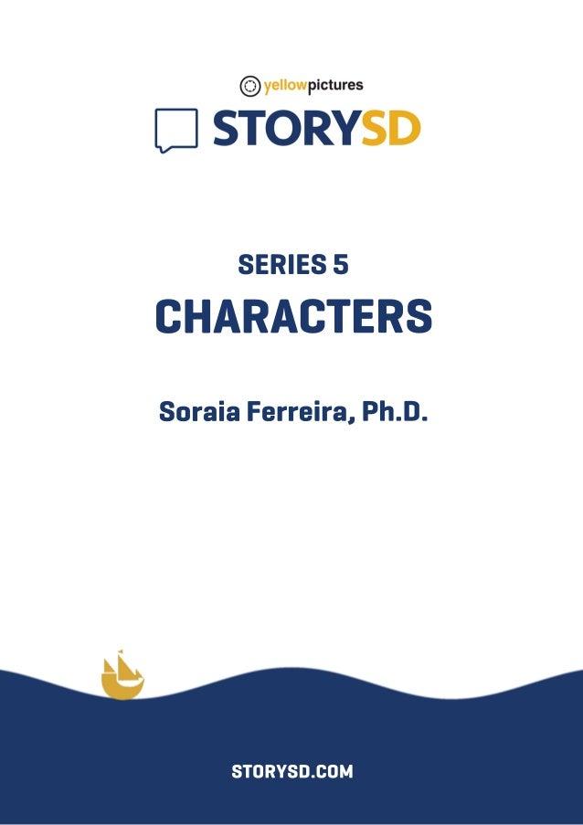 SERIES5 CHARACTERS SoraiaFerreira,Ph.D. STORYSD.COM