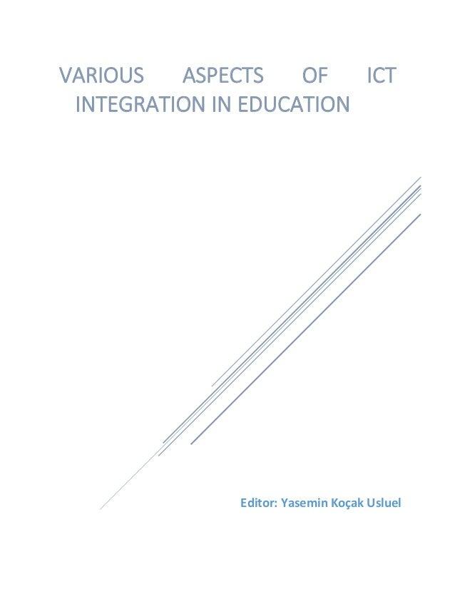 Editor: Yasemin Koçak Usluel VARIOUS ASPECTS OF ICT INTEGRATION IN EDUCATION