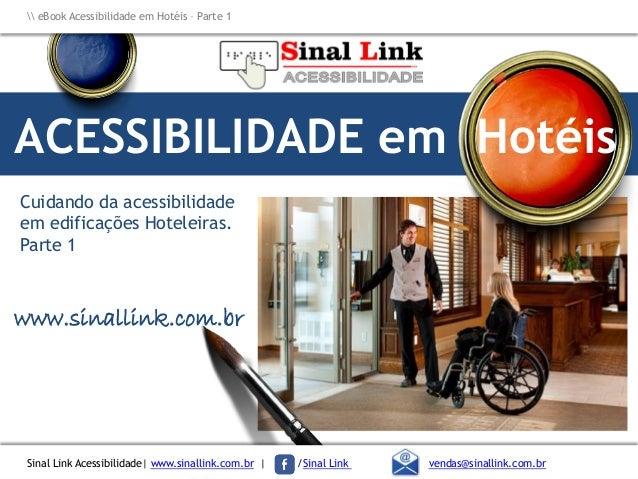 eBook Acessibilidade em Hotéis – Parte 1 Sinal Link Acessibilidade| www.sinallink.com.br | /Sinal Link vendas@sinallink.co...