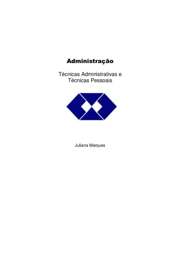 AdministraçãoTécnicas Administrativas e   Técnicas Pessoais 0       Juliana Marques