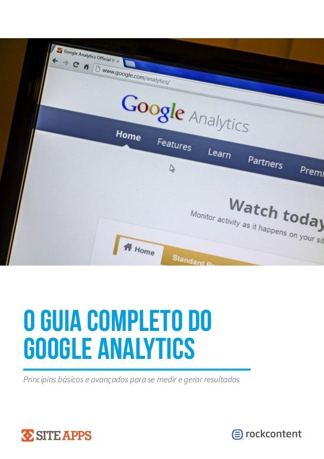 o guia completo do google analytics Princípios básicos e avançados para se medir e gerar resultados