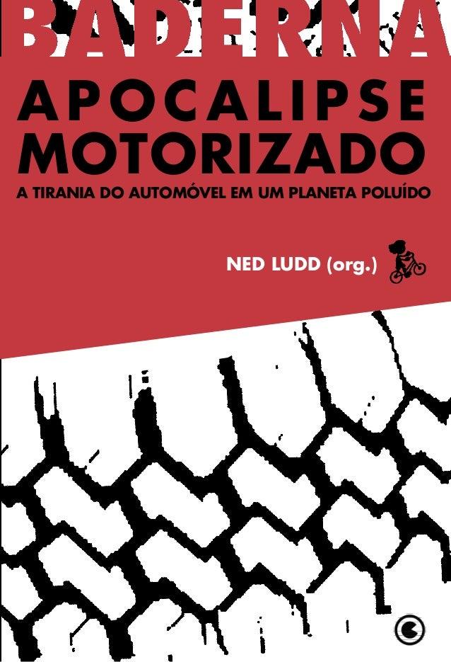 NEDLUDD(org.) Este livro é resultado da rica crítica anticarro que atinge diversos níveis em nossa sociedade. A diversidad...
