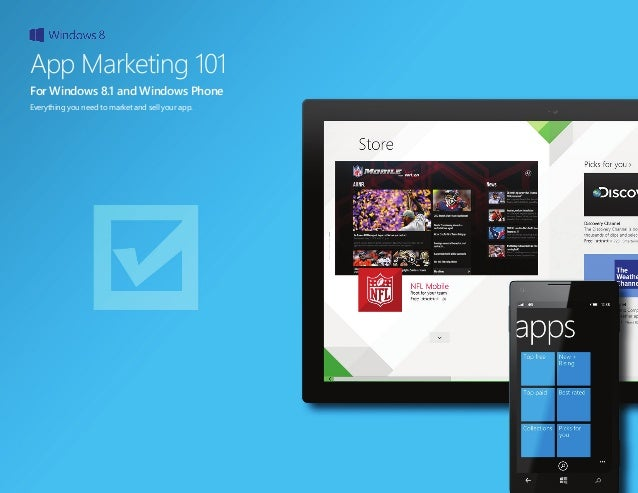 Windows 8.1 App Marketing 101 1 App Marketing 101 For Windows 8.1 and Windows Phone Everything you need to market and sell...