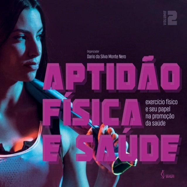 APTIDÃO FÍSICA E SAÚDE Copyright © Pimenta Cultural, alguns direitos reservados Copyright do texto © 2019 os autores e as ...