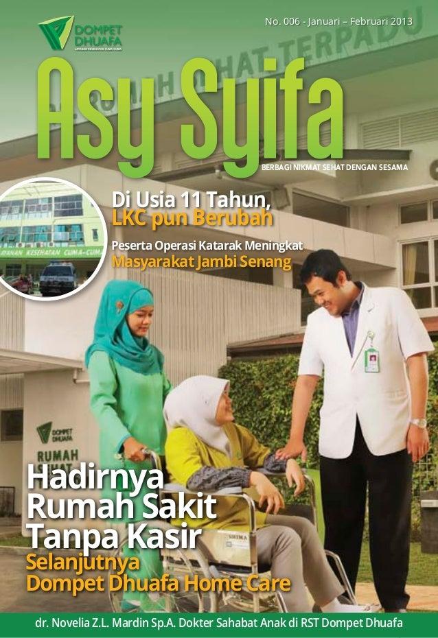 No. 006 - Januari – Februari 2013                                           BERBAGI NIKMAT SEHAT DENGAN SESAMA            ...