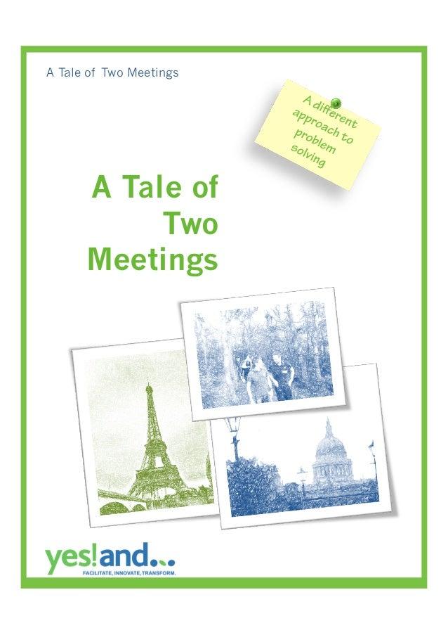 A Tale of Two Meetings      A Tale of           Two      Meetings