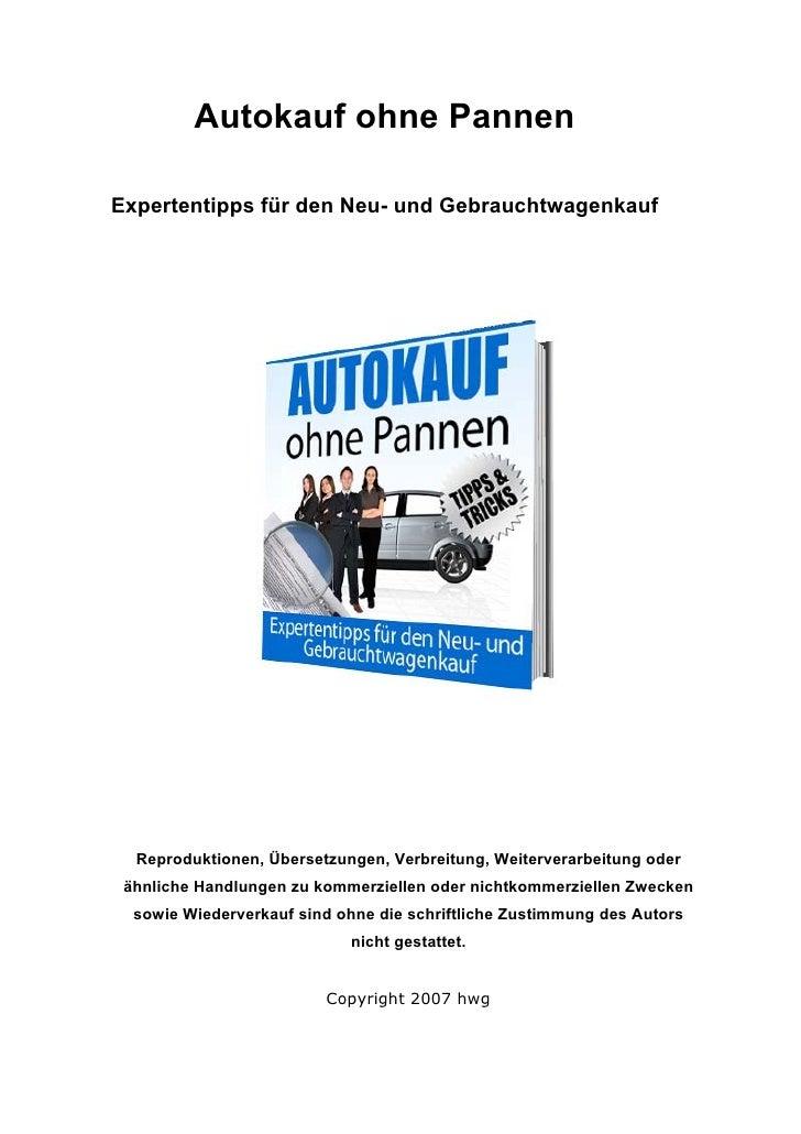 Autokauf ohne PannenExpertentipps für den Neu- und Gebrauchtwagenkauf  Reproduktionen, Übersetzungen, Verbreitung, Weiterv...