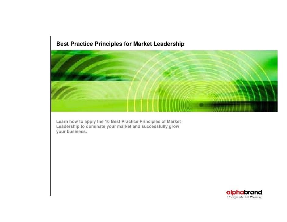 Best Practice Principles for Market Leadership     Learn how to apply the 10 Best Practice Principles of Market Leadership...