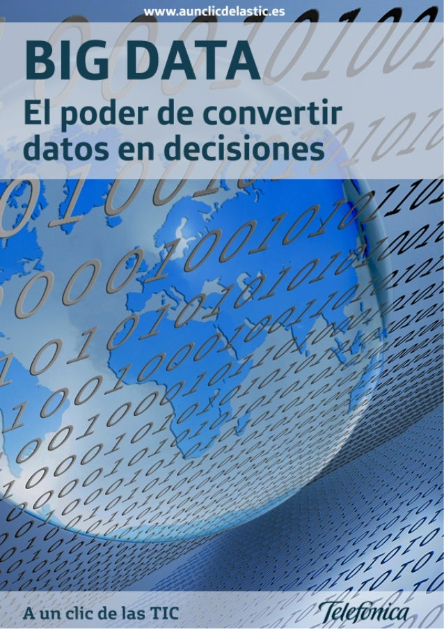 "in;  gfififflfflfl  BIG DATA  El poder de convertir datos en decisiones    U 1/ A  "" '.1/ L  (1 -~ ~ .  .  9   ' ""'  :  : -~ 5 ..."