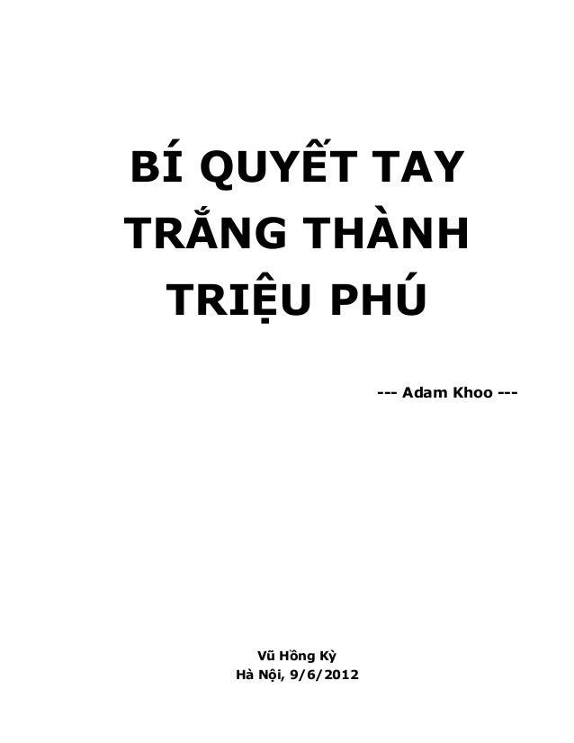 BÍ QUYẾT TAY TRẮNG THÀNH TRIỆU PHÚ --- Adam Khoo ---  Vũ Hồng Kỳ Hà Nội, 9/6/2012