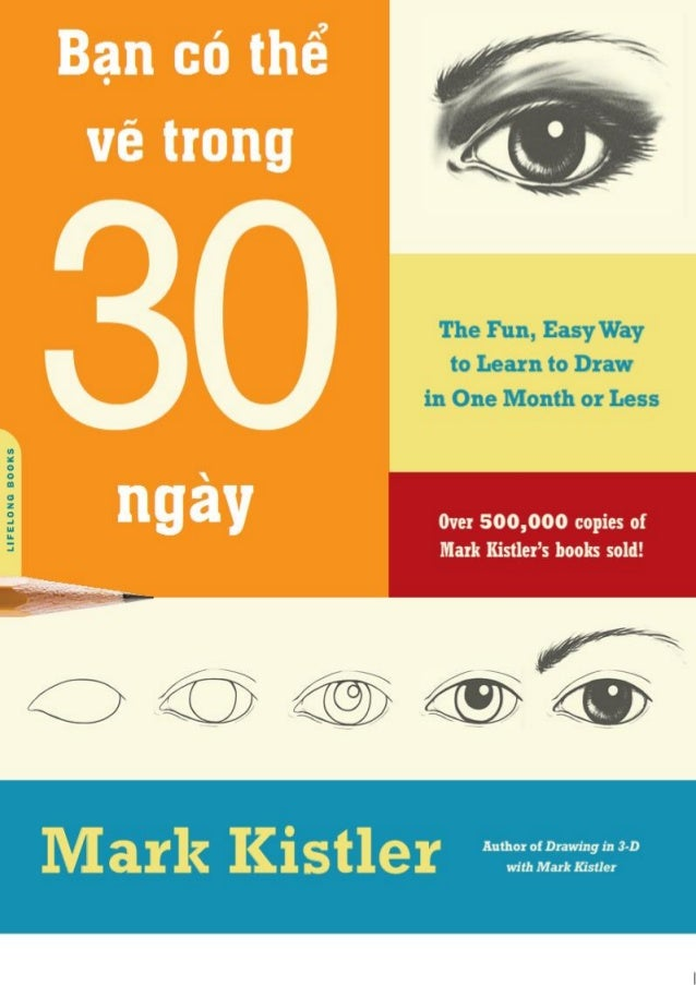 Bạn có thể vẽ trong 30 ngày - Mark Kirstler  Dịch giả: La Nostalgie des Choses@vnsharing.net  http://vnsharing.net/forum/s...