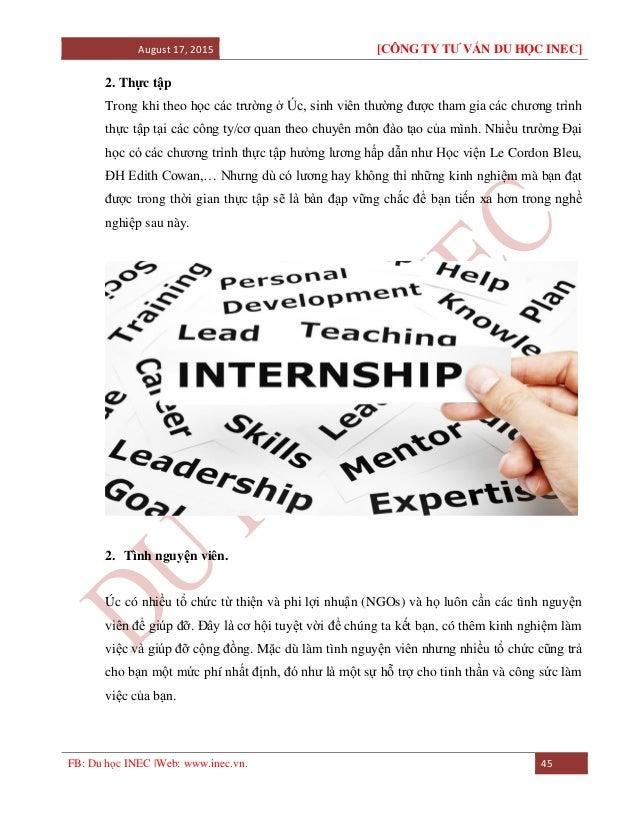 August 17, 2015 [CÔNG TY TƯ VẤN DU HỌC INEC] FB: Du học INEC |Web: www.inec.vn. 45 2. Thực tập Trong khi theo học các trườ...